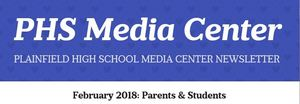 PHS Media Center Newsletter - February 2018