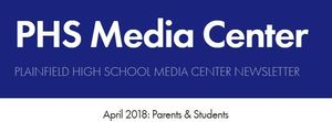 PHS Media Center Newsletter - April 2018