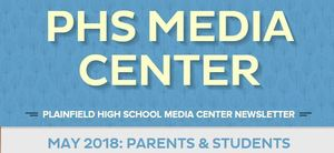PHS Media Center Newsletter -May 2018