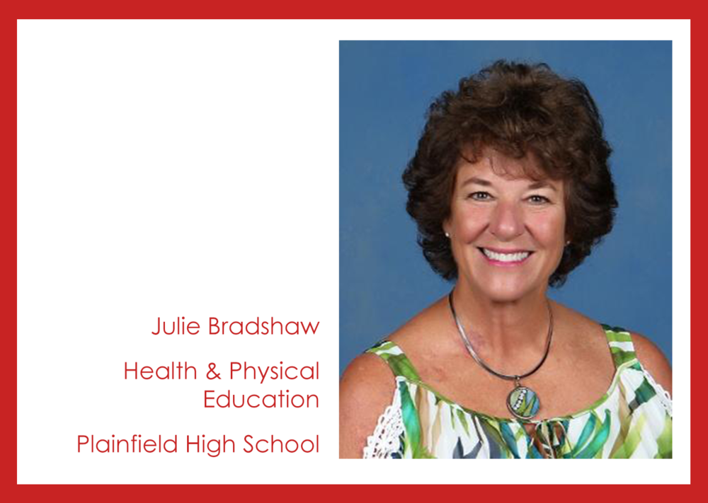 Get To Know Us: Julie Bradshaw, Plainfield High School!