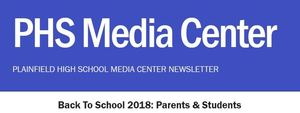 PHS Media Center Back To School Newsletter - 2018
