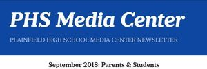 PHS Media Center Newsletter - September 2018