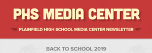PHS Media Center Newsletter - Back to School 2019