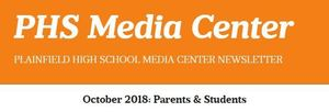 PHS Media Center Newsletter - October 2018