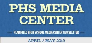 PHS Media Center Newsletter - April/May 2019