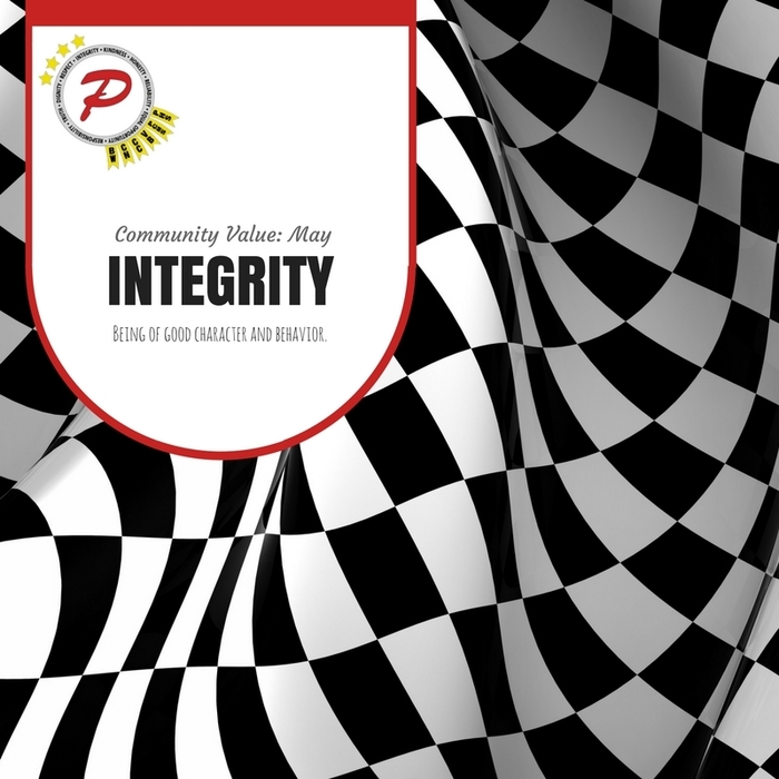 Our Community Value for May is INTEGRITY: being of good character and behavior