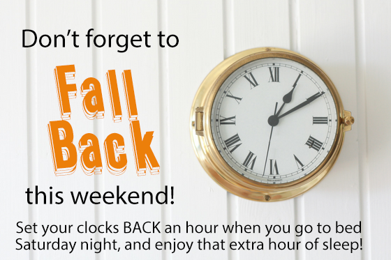 Don't forget to Fall Back this weekend for the time change!