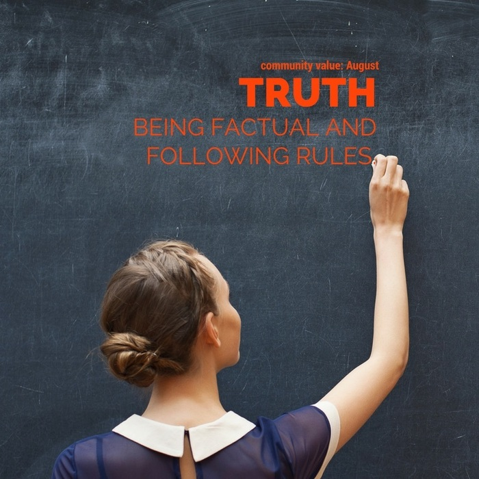 The Community Value for August is TRUTH: Beiing factual and following rules