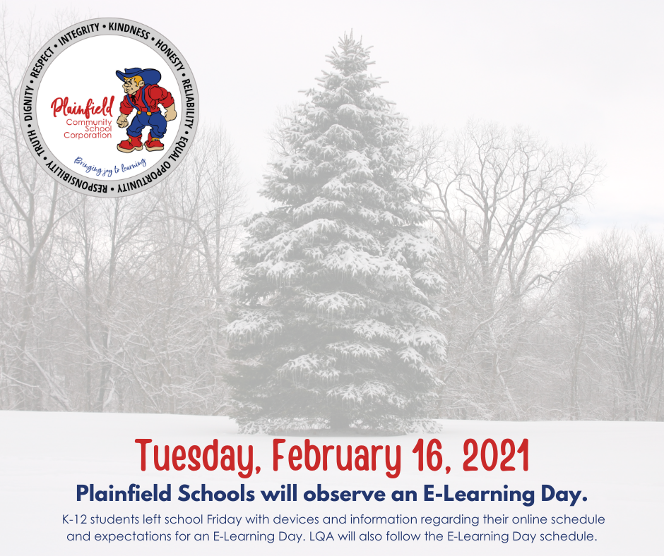 Tuesday, February 16, 2021 is an E-Learning Day for Plainfield Schools students.