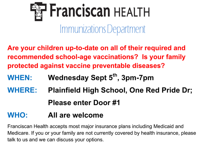 Franciscan Health is bringing their Vaccination Clinic to Plainfield: Wednesday, Sept 5th, 3-7 pm at Plainfield High School. Everyone is welcome!