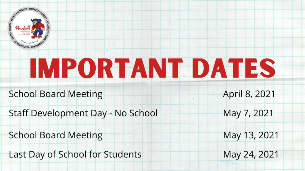 Important dates these last few weeks of school