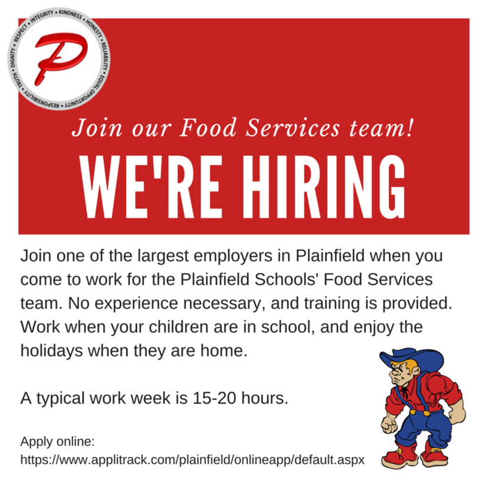 The Plainfield Schools Food Services team is hiring! No experience is necessary; training is provided.