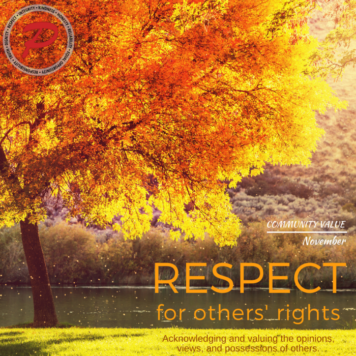 Our Community Value for November is RESPECT FOR OTHERS' RIGHTS