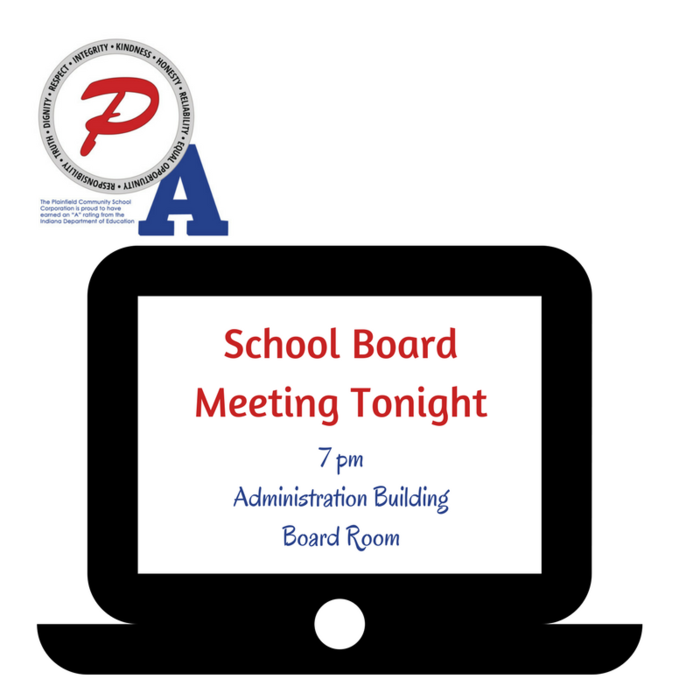 School Board meeting tonight at 7 pm, in the Administration Building's Board Room