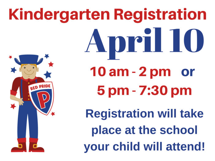 Kindergarten Registration, April 10 from 10-2 and 5-7:30