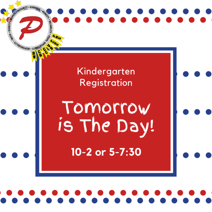 Tomorrow is the day for Kindergarten Registration!
