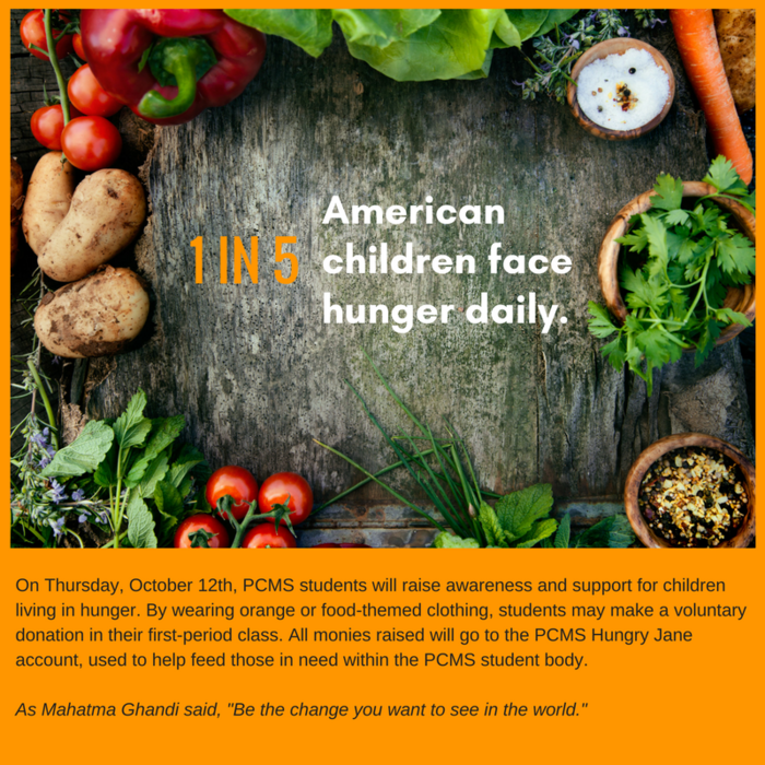 1 in 5 American children face hunger daily. PCMS students will raise money on Thursday, October 12th to support their classmates.