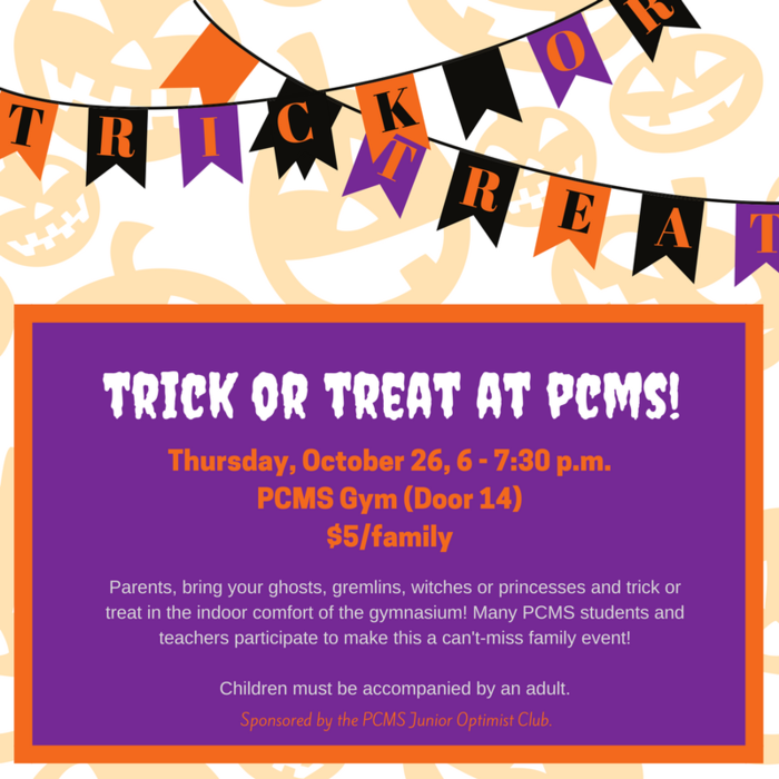 Trick or Treat at PCMS on 10.26 between 6 - 7:30 pm!
