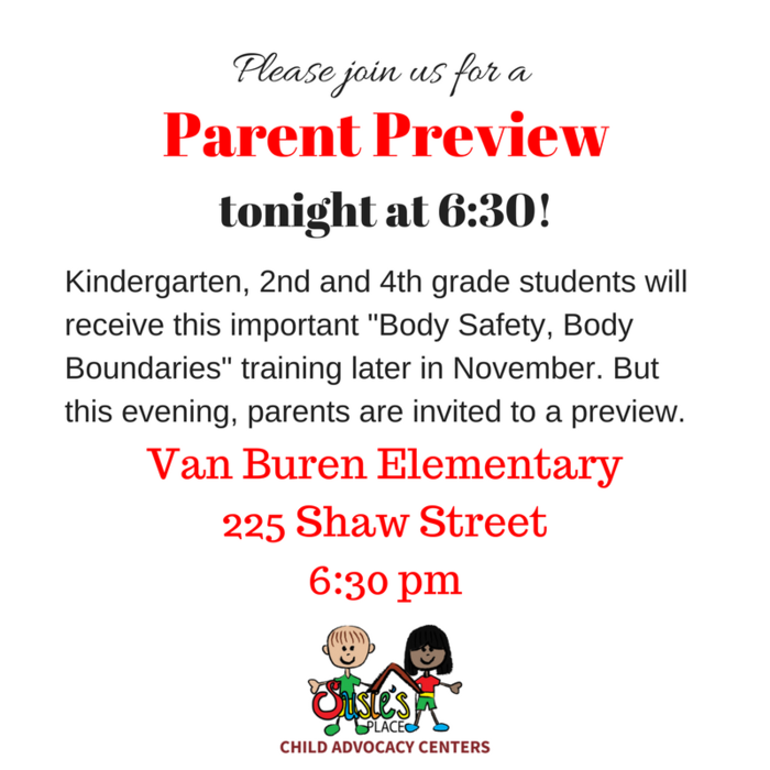 Parent Preview tonight at 6:30, at Van Buren Elementary
