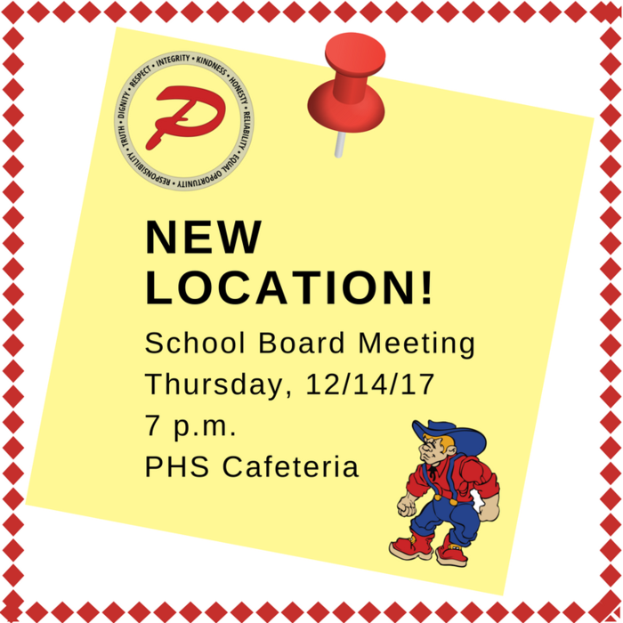 New Location! School Board Meeting 12/14 at PHS Cafeteria
