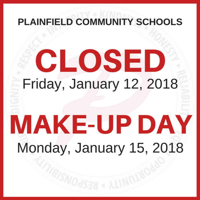 Plainfield schools closed Friday, January 12; Make-up day is Monday, January 15.