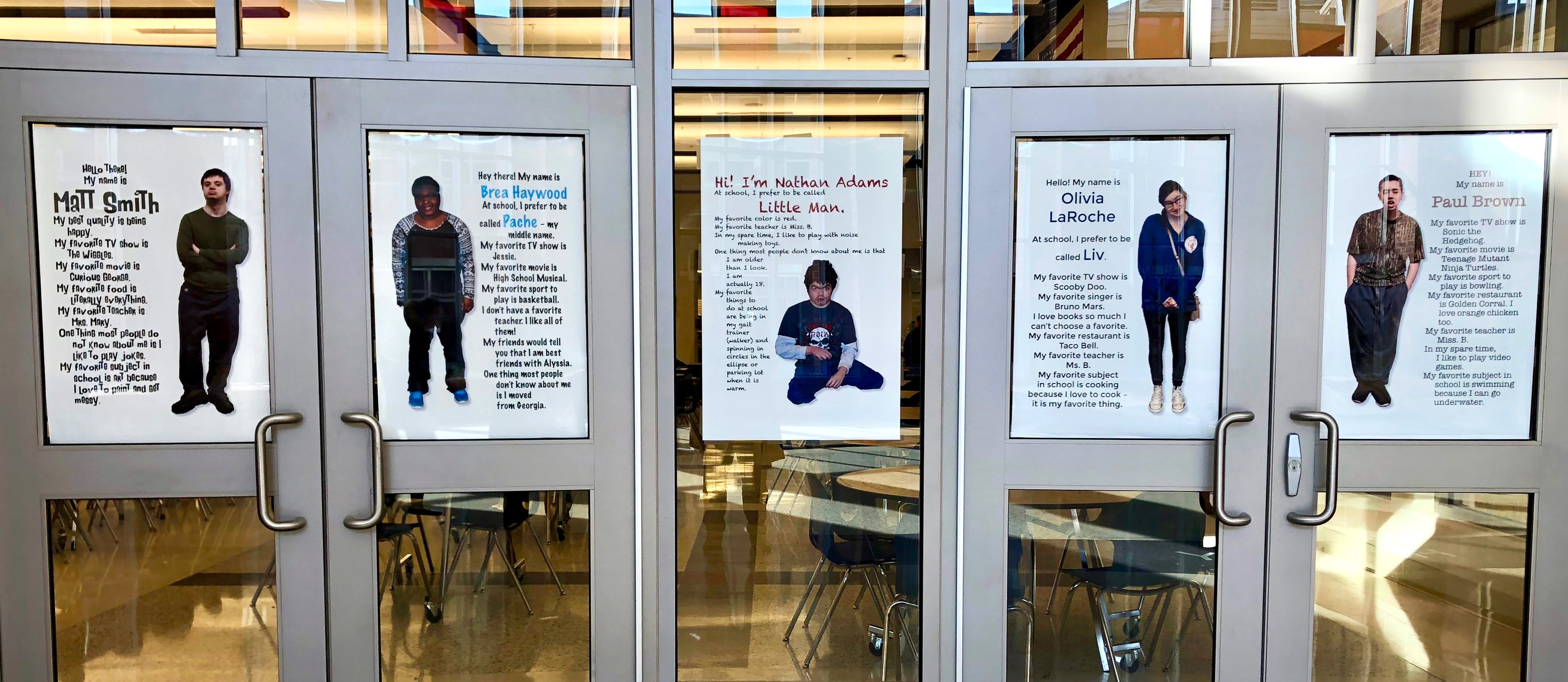 The doors to the PHS cafeteria were adorned with these posters introducing members of the LIfe Skills class to their fellow classmates.